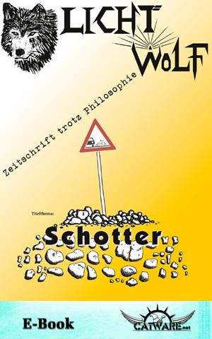 Lichtwolf – Zeitschrift trotz Philosophie. Ausgabe Nr. 50 (2/2015), Titelthema: Schotter